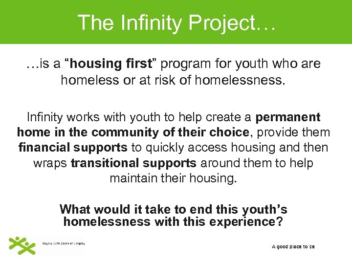 """The Infinity Project… …is a """"housing first"""" program for youth who are homeless or"""