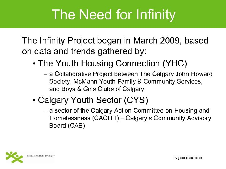 The Need for Infinity The Infinity Project began in March 2009, based on data