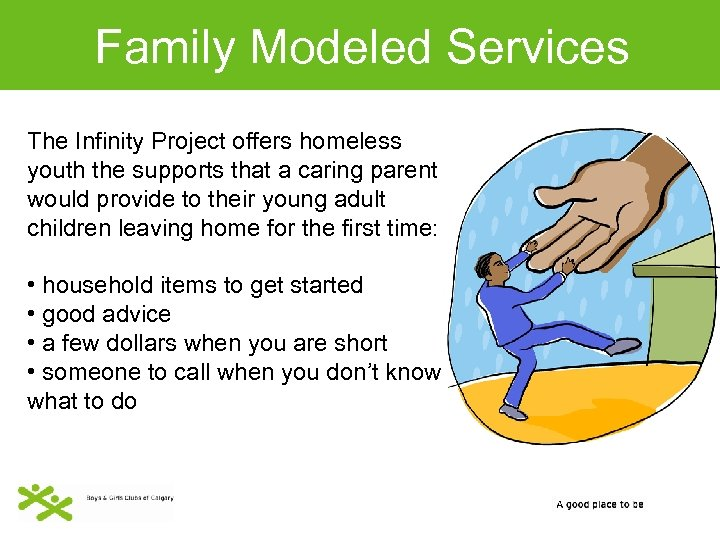 Family Modeled Services The Infinity Project offers homeless youth the supports that a caring