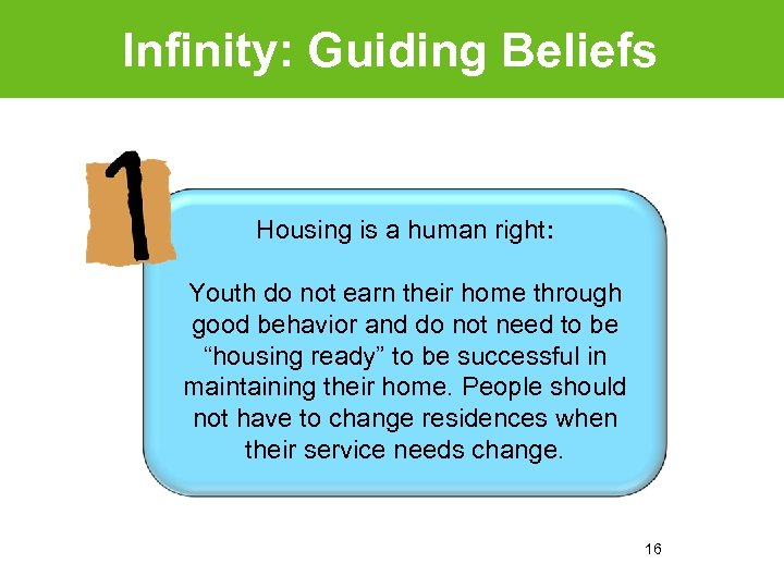 Infinity: Guiding Beliefs Housing is a human right: Youth do not earn their home