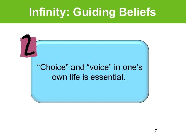 """Infinity: Guiding Beliefs """"Choice"""" and """"voice"""" in one's own life is essential. 17"""
