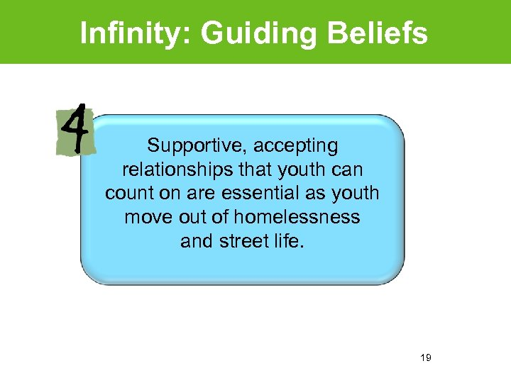 Infinity: Guiding Beliefs Supportive, accepting relationships that youth can count on are essential as
