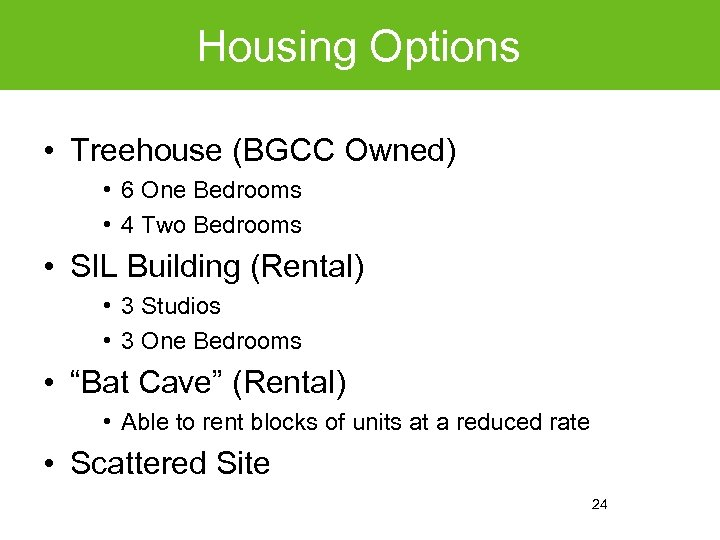 Housing Options • Treehouse (BGCC Owned) • 6 One Bedrooms • 4 Two Bedrooms