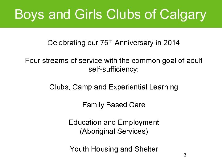 Boys and Girls Clubs of Calgary Celebrating our 75 th Anniversary in 2014 Four
