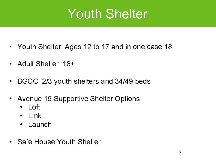 Youth Shelter • Youth Shelter: Ages 12 to 17 and in one case 18