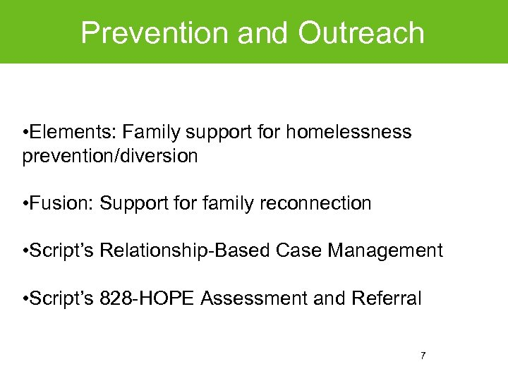 Prevention and Outreach • Elements: Family support for homelessness prevention/diversion • Fusion: Support for