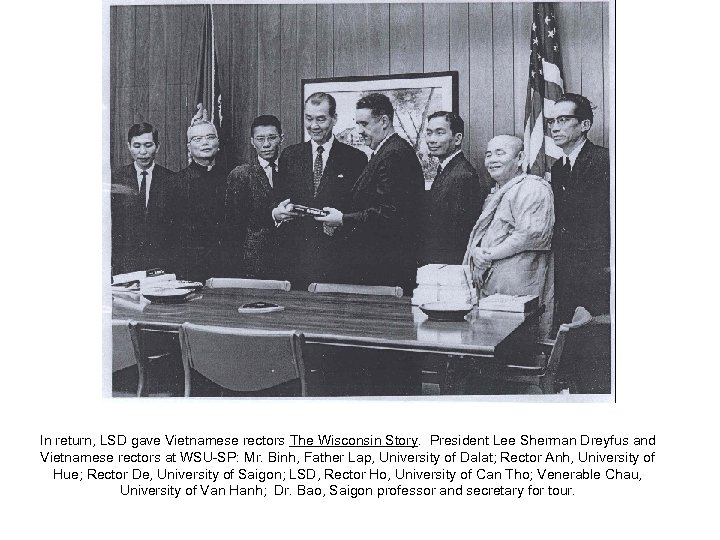 In return, LSD gave Vietnamese rectors The Wisconsin Story. President Lee Sherman Dreyfus and