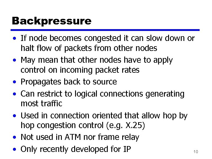Backpressure • If node becomes congested it can slow down or halt flow of