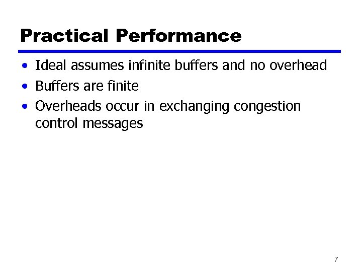 Practical Performance • Ideal assumes infinite buffers and no overhead • Buffers are finite