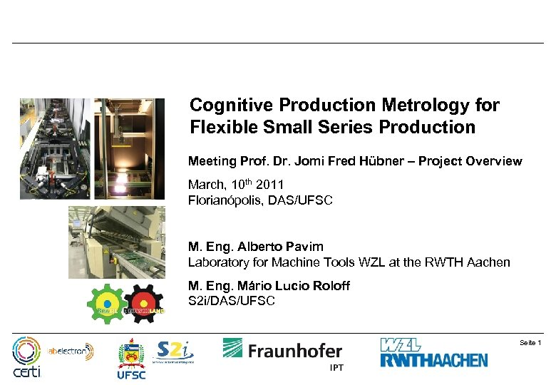 Cognitive Production Metrology for Flexible Small Series Production Meeting Prof. Dr. Jomi Fred Hübner