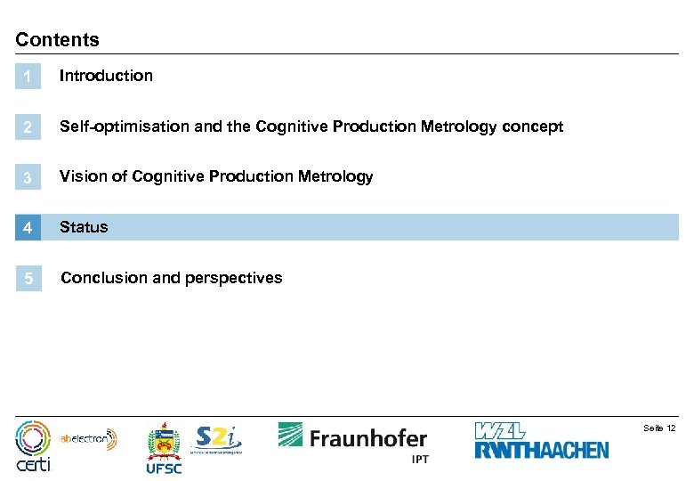Contents 1 Introduction 2 Self-optimisation and the Cognitive Production Metrology concept 3 Vision of