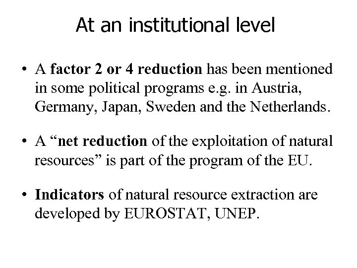 At an institutional level • A factor 2 or 4 reduction has been mentioned