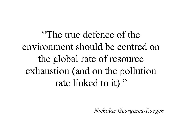 """""""The true defence of the environment should be centred on the global rate of"""
