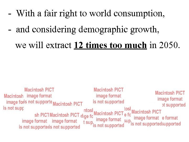 - With a fair right to world consumption, - and considering demographic growth, we