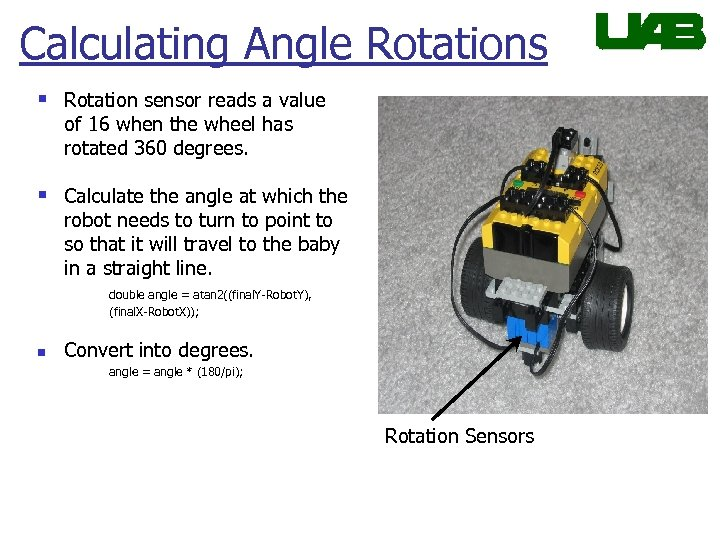 Calculating Angle Rotations § Rotation sensor reads a value of 16 when the wheel