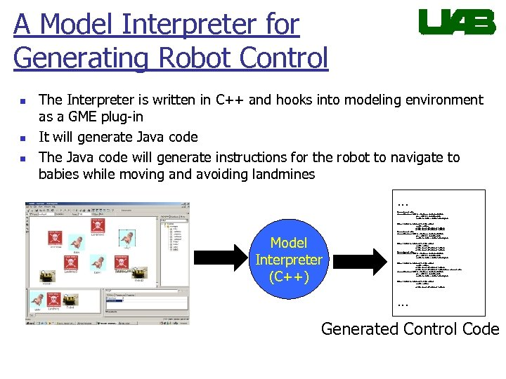 A Model Interpreter for Generating Robot Control n n n The Interpreter is written