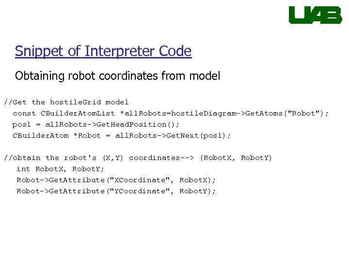 Snippet of Interpreter Code Obtaining robot coordinates from model //Get the hostile. Grid model