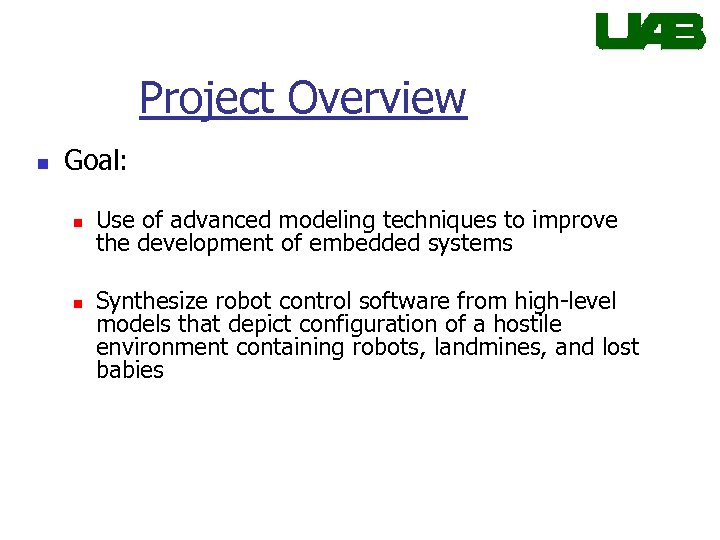 Project Overview n Goal: n n Use of advanced modeling techniques to improve the