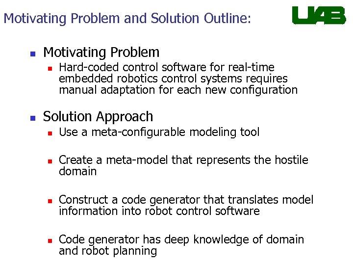 Motivating Problem and Solution Outline: n Motivating Problem n n Hard-coded control software for