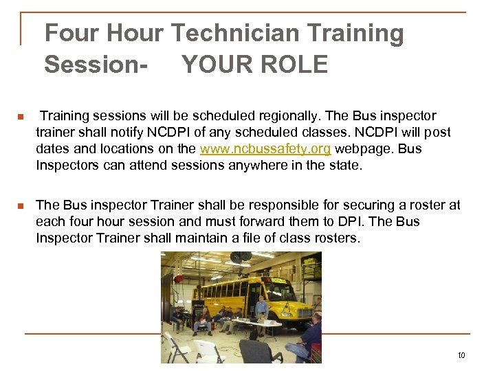 Four Hour Technician Training Session- YOUR ROLE n Training sessions will be scheduled regionally.
