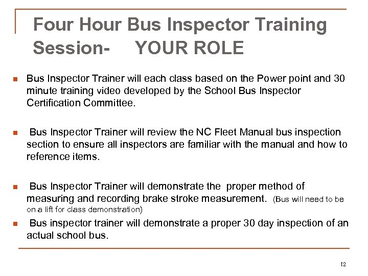 Four Hour Bus Inspector Training Session- YOUR ROLE n Bus Inspector Trainer will each