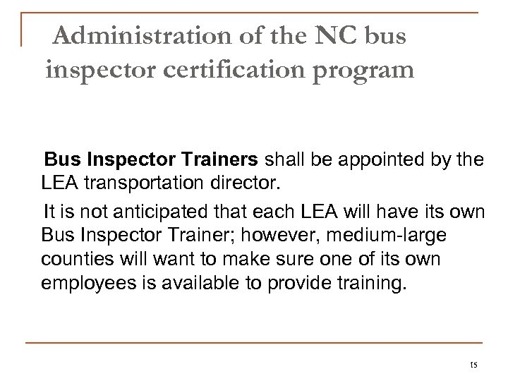 Administration of the NC bus inspector certification program Bus Inspector Trainers shall be appointed