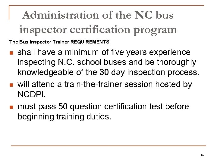Administration of the NC bus inspector certification program The Bus Inspector Trainer REQUIREMENTS; n