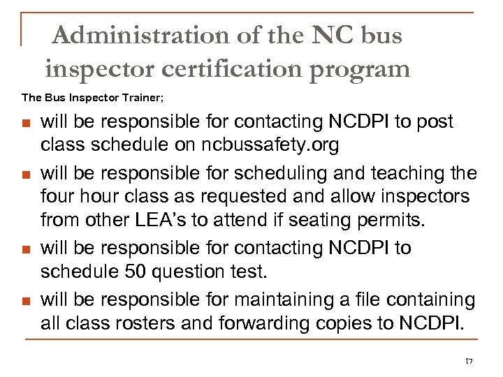 Administration of the NC bus inspector certification program The Bus Inspector Trainer; n n