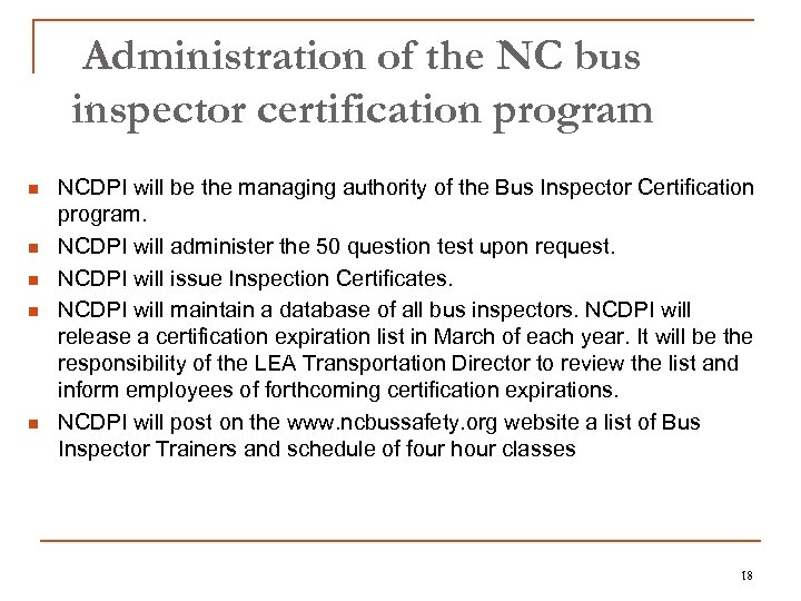 Administration of the NC bus inspector certification program n n n NCDPI will be