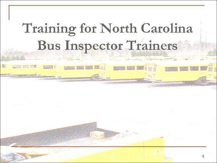 Training for North Carolina Bus Inspector Trainers 2