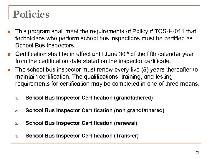 Policies n n n This program shall meet the requirements of Policy # TCS-H-011