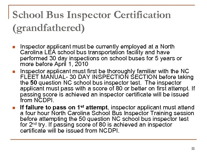 School Bus Inspector Certification (grandfathered) n n n Inspector applicant must be currently employed