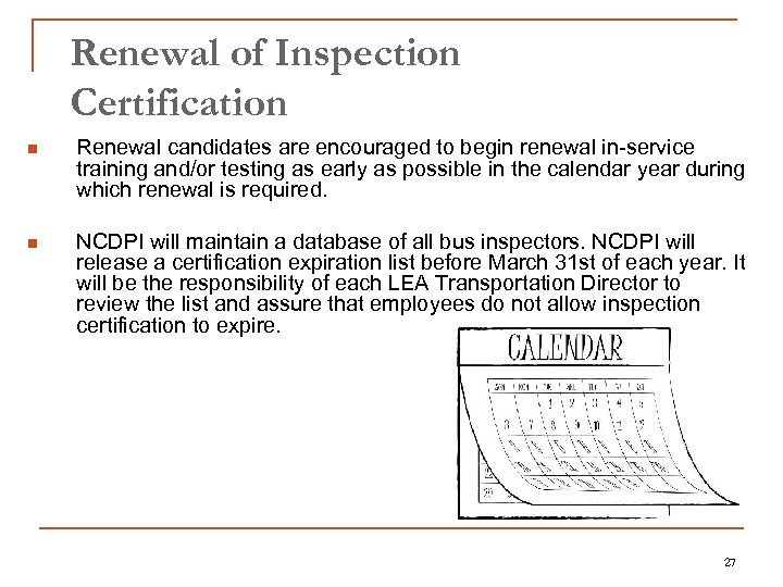 Renewal of Inspection Certification n Renewal candidates are encouraged to begin renewal in-service training