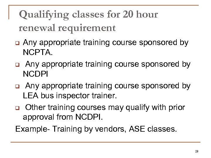 Qualifying classes for 20 hour renewal requirement Any appropriate training course sponsored by NCPTA.