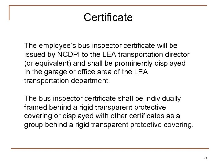 Certificate The employee's bus inspector certificate will be issued by NCDPI to the LEA