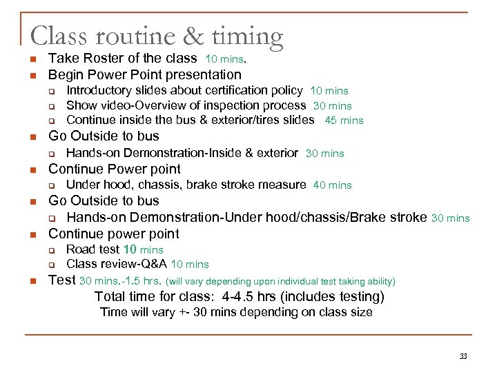 Class routine & timing n n Take Roster of the class 10 mins. Begin