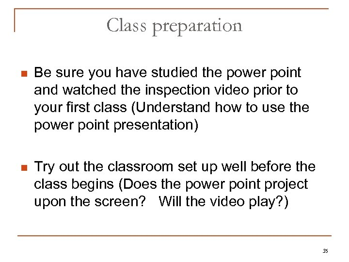 Class preparation n Be sure you have studied the power point and watched the