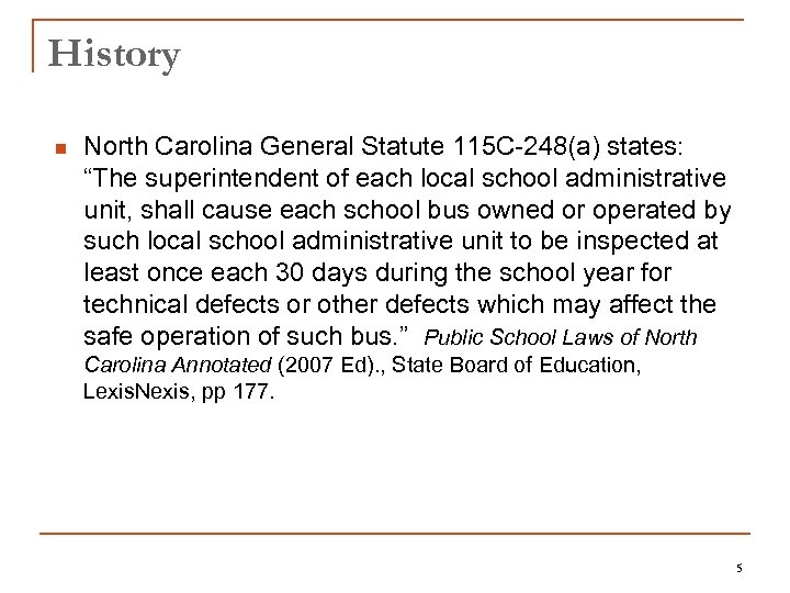 """History n North Carolina General Statute 115 C-248(a) states: """"The superintendent of each local"""
