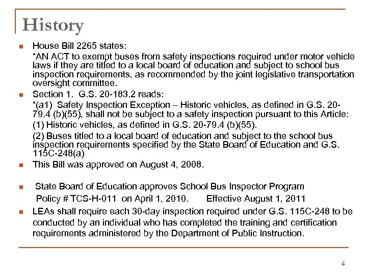 """History n n n House Bill 2265 states: """"AN ACT to exempt buses from"""