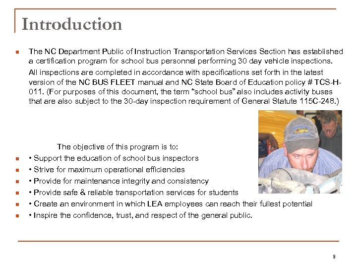 Introduction n n n The NC Department Public of Instruction Transportation Services Section has