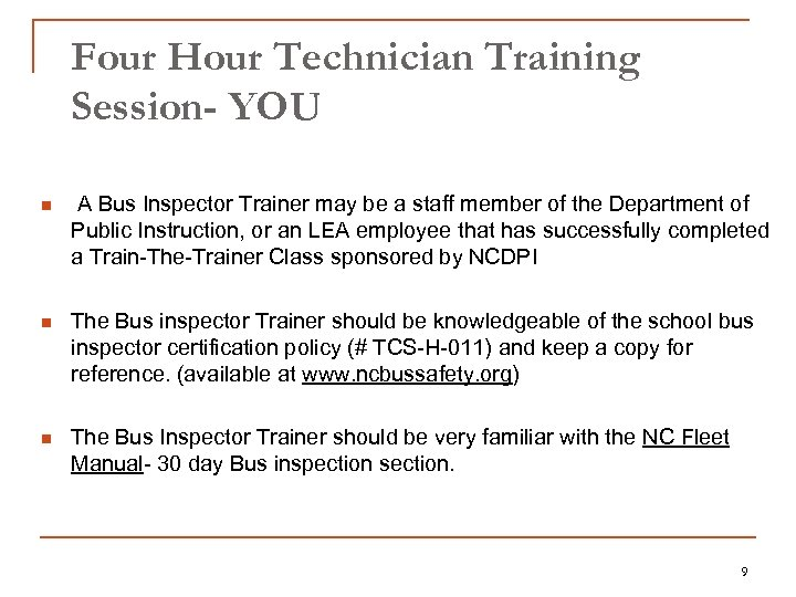 Four Hour Technician Training Session- YOU n A Bus Inspector Trainer may be a