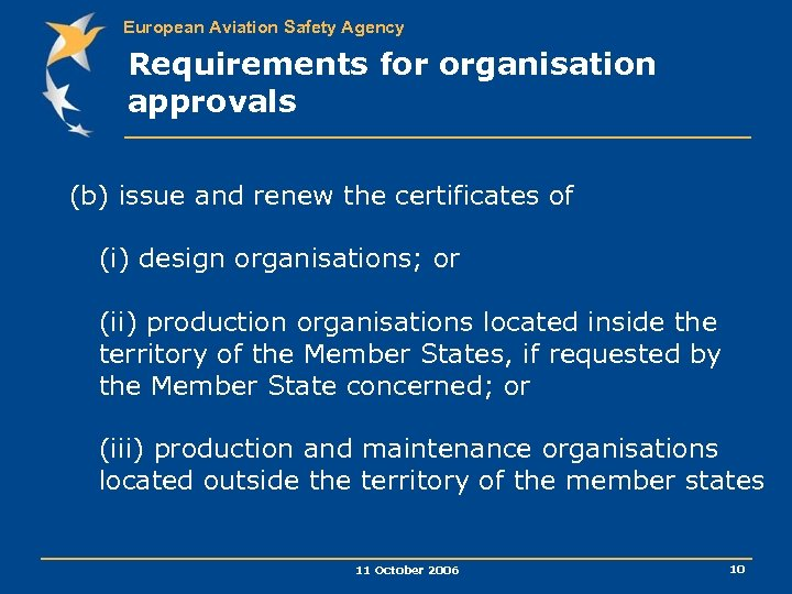 European Aviation Safety Agency Requirements for organisation approvals (b) issue and renew the certificates