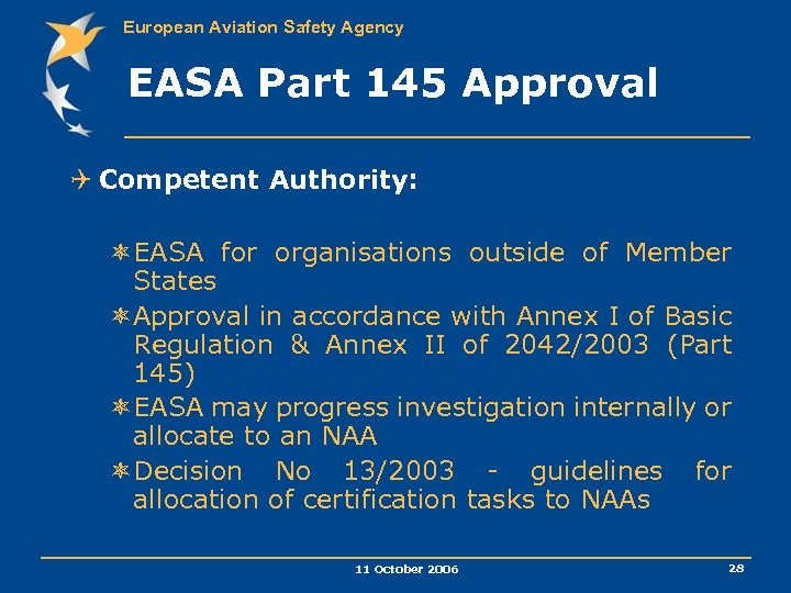 European Aviation Safety Agency EASA Part 145 Approval Q Competent Authority: ôEASA for organisations