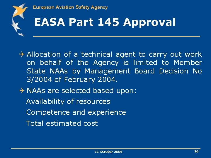 European Aviation Safety Agency EASA Part 145 Approval Q Allocation of a technical agent