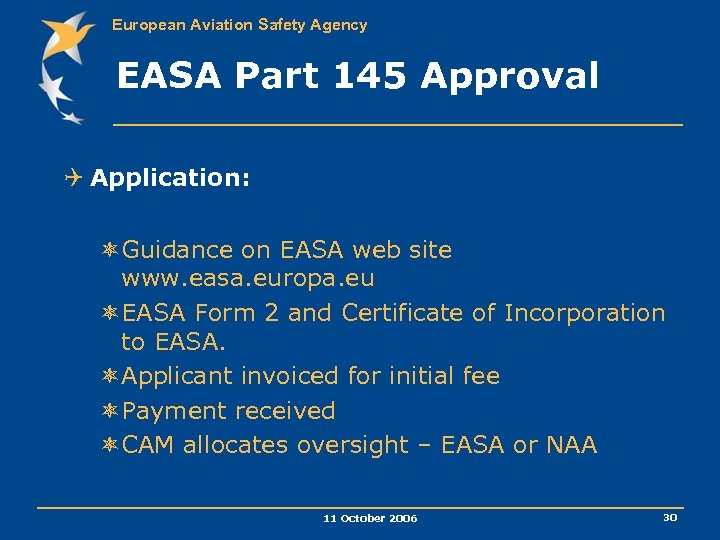 European Aviation Safety Agency EASA Part 145 Approval Q Application: ôGuidance on EASA web