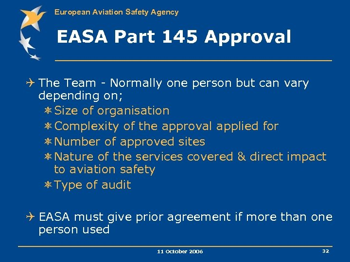 European Aviation Safety Agency EASA Part 145 Approval Q The Team - Normally one