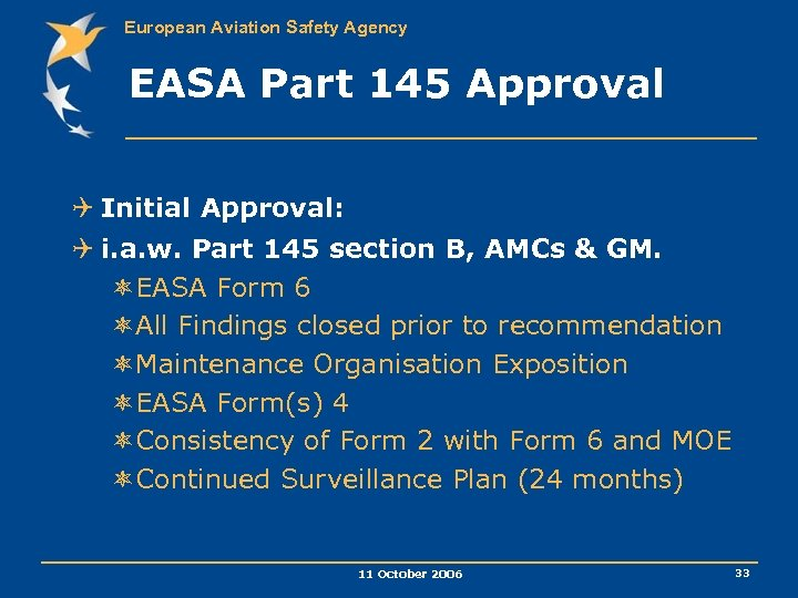 European Aviation Safety Agency EASA Part 145 Approval Q Initial Approval: Q i. a.