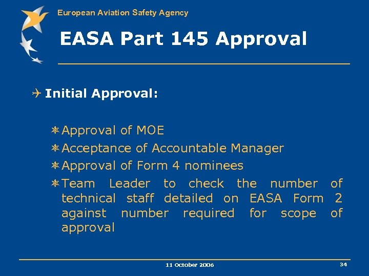 European Aviation Safety Agency EASA Part 145 Approval Q Initial Approval: ôApproval of MOE