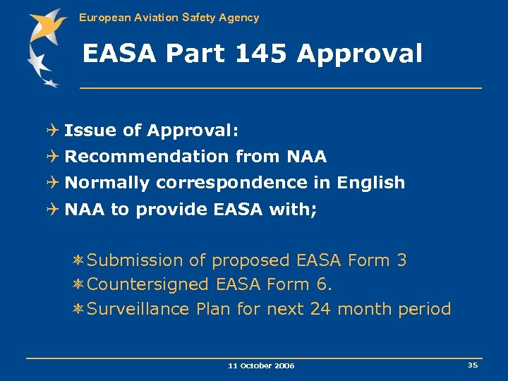 European Aviation Safety Agency EASA Part 145 Approval Q Issue of Approval: Q Recommendation