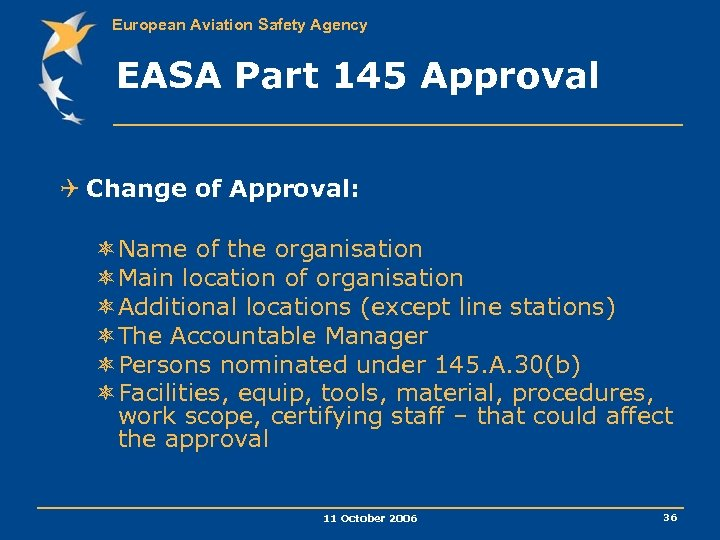 European Aviation Safety Agency EASA Part 145 Approval Q Change of Approval: ôName of